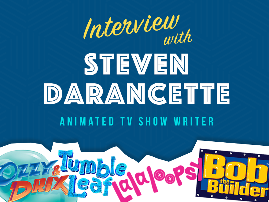 Interview with Animation Writer Steven Darancette