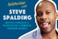 Interview with Writer/Producer Steve Spalding