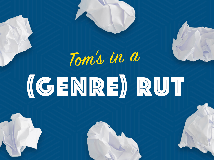 Writing in a (Genre) Rut