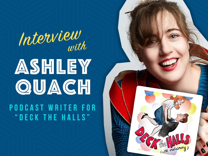 Session 84 - Interview with Deck the Halls Podcast Writer Ashley Quach