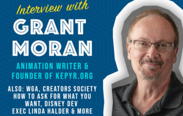 Writer Grant Moran & Kepyr.org - WGA v. ATA update - How to ask for what you want - Creator's Society