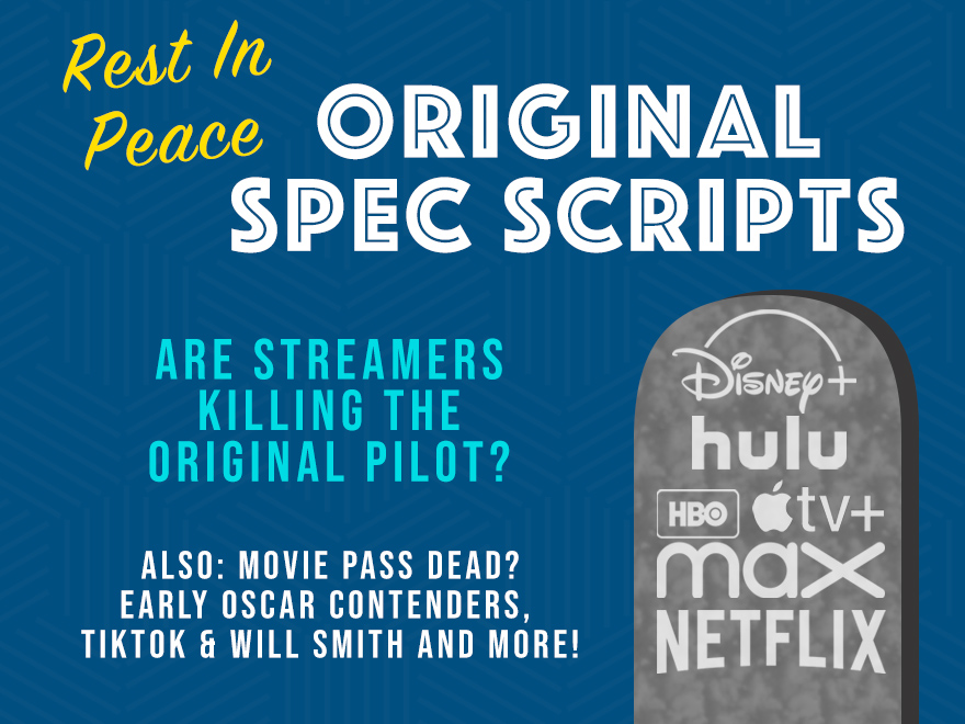 Session 102 - Are streamers killing the original pilot. MoviePass is dead, maybe. Oscar Contenders. TikTok and Hollywood