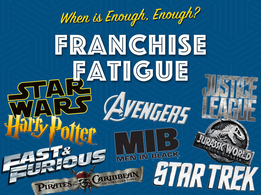 Franchise Fatigue