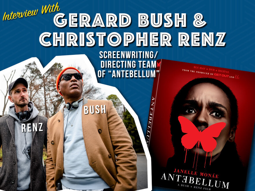 Interview with Antebellum writers/directors Bush and Rentz