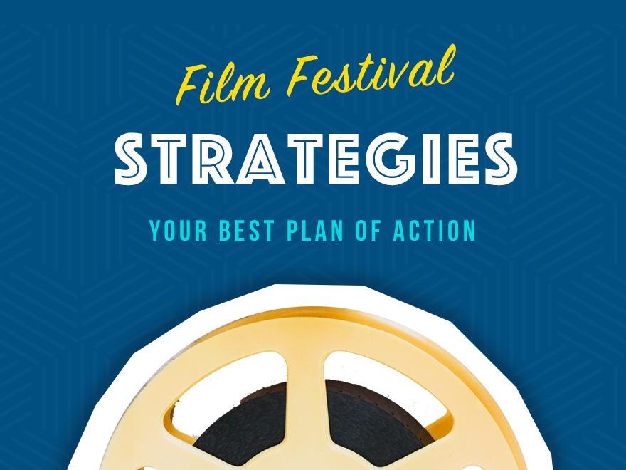 Film Festival Strategies