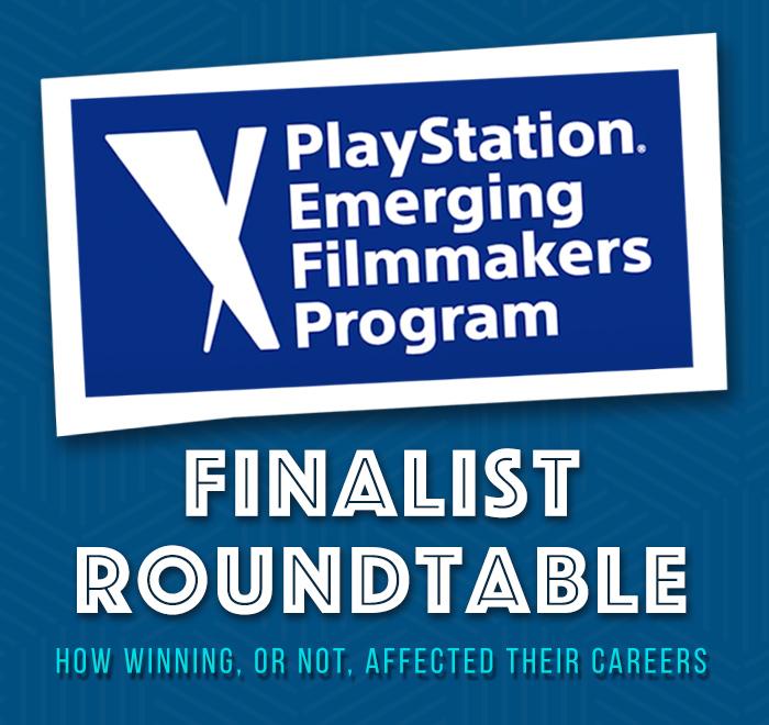 Playstation Emerging Filmmaker Finalist Roundtable